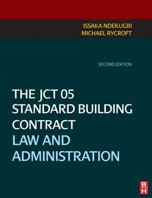 The JCT 05 Standard Building Contract - Law and Administration (Paperback, 2): Issaka Ndekugri, Michael E. Rycroft