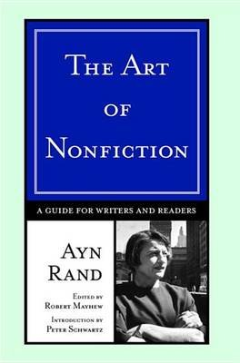 The Art of Nonfiction - A Guide for Writers and Readers (Electronic book text): Ayn Rand