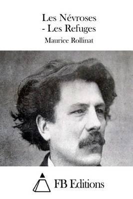 Les Nevroses - Les Refuges (French, Paperback): Maurice Rollinat
