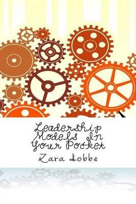 Leadership Models in Your Pocket (Paperback): Zara Hobbs