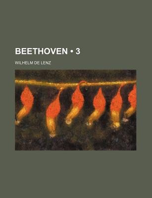 Beethoven (3) (English, German, Paperback): Wilhelm De Lenz