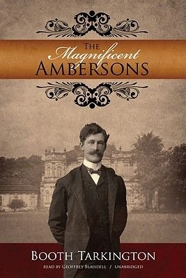 The Magnificent Ambersons (Pre-recorded MP3 player): Booth Tarkington