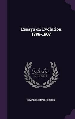 Argumentative Essay Topics Education Essays On Evolution  Hardcover Edward Bagnall Poulton Essay On Book also Protect Environment Essay Essays On Evolution  Hardcover Edward Bagnall Poulton  Footnote Essay