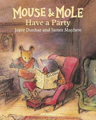 Mouse and Mole Have a Party (Hardcover, New edition): Joyce Dunbar
