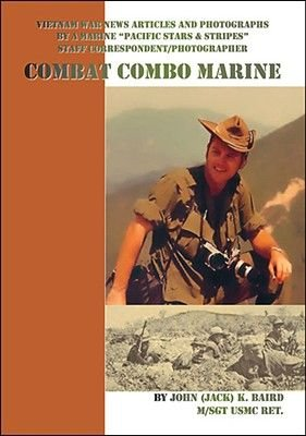 Combat Combo Marine - Vietnam War News Articles and Photographs by a Marine Pacific Stars and Stripes Staff...