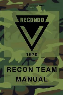 Recondo Recon Team Manual - Vietnam - 1970 (Paperback): Us Army Institute F Military Assistance