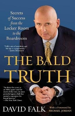 The Bald Truth (Paperback): David Falk