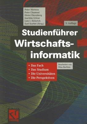 Studienfuhrer Wirtschaftsinformatik - Das Fach, Das Studium, Die Universitaten, Die Perspektiven (German, Paperback, 3rd):...