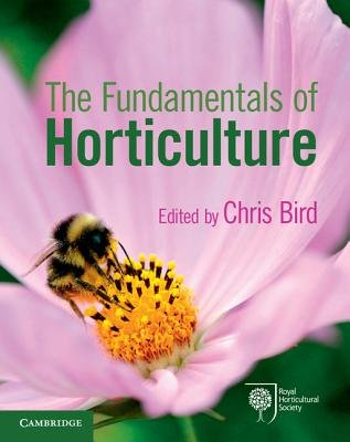 The Fundamentals of Horticulture - Theory and Practice (Paperback): Chris Bird