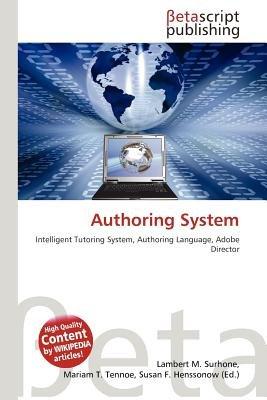 Authoring System (Paperback): Lambert M. Surhone, Mariam T. Tennoe, Susan F. Henssonow