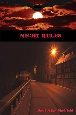 Night Rules (Paperback): Paul Alan Sheffield