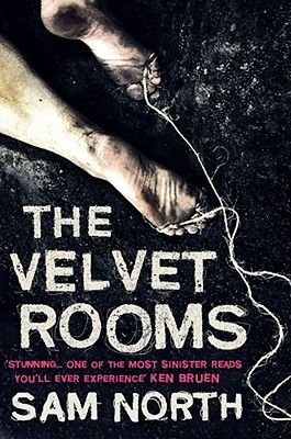 The Velvet Rooms (Paperback, New edition): Sam North