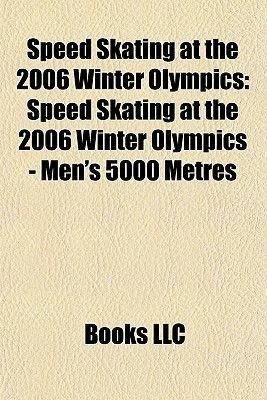 Speed Skating at the 2006 Winter Olympics - Speed Skaters at the 2006 Winter Olympics, Gretha Smit, Renate Groenewold, Jan Bos,...