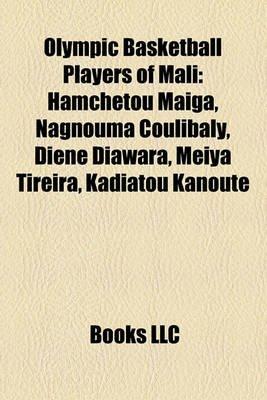 Olympic Basketball Players of Mali - Hamch Tou Ma Ga, Nagnouma Coulibaly, Di N Diawara, Meiya Tireira, Kadiatou Kanout...