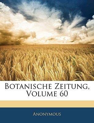Botanische Zeitung, Volume 60 (German, Paperback): Anonymous