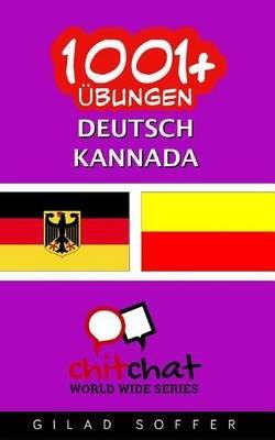1001+ Ubungen Deutsch - Kannada (German, Paperback): Gilad Soffer