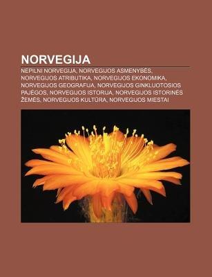 Norvegija - Nepilni Norvegija, Norvegijos Asmenyb S, Norvegijos Atributika, Norvegijos Ekonomika, Norvegijos Geografija...