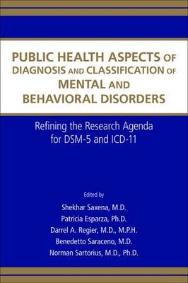 Public Health Aspects of Diagnosis and Classification of Mental and Behavioral Disorders - Refining the Research Agenda for...