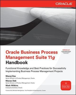Oracle Business Process Management Suite 11g Handbook (Paperback, Ed): Manoj Das, Manas Deb, Mark Wilkins