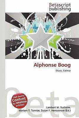 Alphonse Boog (German, Paperback): Lambert M. Surhone, Mariam T. Tennoe, Susan F. Henssonow