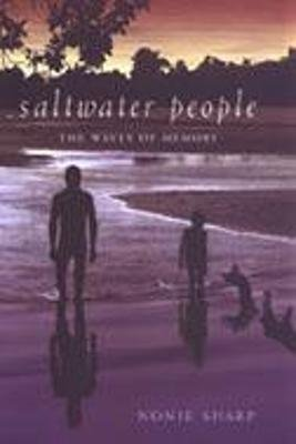 Saltwater People - The Waves of Memory (Paperback): Nonie Sharp