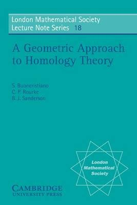 A Geometric Approach to Homology Theory (Electronic book text): S. Buonchristiano, C.P. Rourke, B.J. Sanderson
