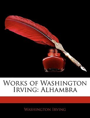 The Works of Washington Irving - The Alhambra (Paperback): Washington Irving
