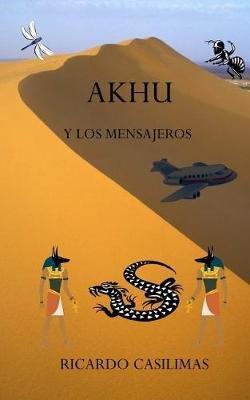 Akhu y Los Mensajeros (Spanish, Paperback): MR Ricardo E. Casilimas