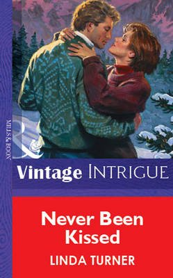 Never Been Kissed (Electronic book text, ePub First edition): Linda Turner