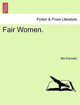 Fair Women. (Paperback): Mrs Forrester