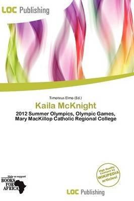 Kaila McKnight (Paperback): Timoteus Elmo