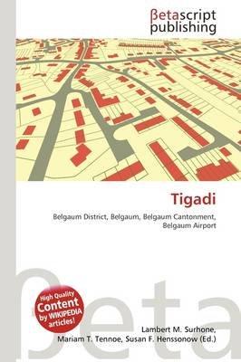 Tigadi (Paperback): Lambert M. Surhone, Mariam T. Tennoe, Susan F. Henssonow