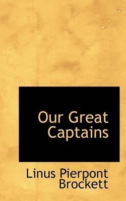 Our Great Captains (Paperback): Linus Pierpont Brockett