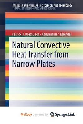 Natural Convective Heat Transfer from Narrow Plates (Paperback):