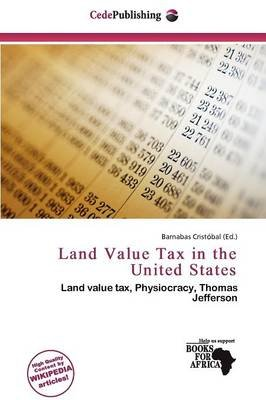 Land Value Tax in the United States (Paperback): Barnabas Cristobal