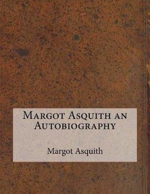 Margot Asquith an Autobiography (Paperback): Margot Asquith