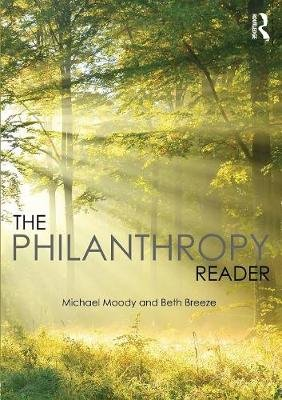 The Philanthropy Reader (Paperback): Michael Moody, Beth Breeze