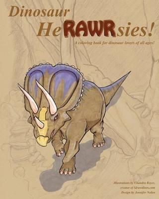 Dinosaur Herawrsies - A Coloring Book for Dinosaur Fans (Paperback): Chandra Reyer, Jennifer Nolan