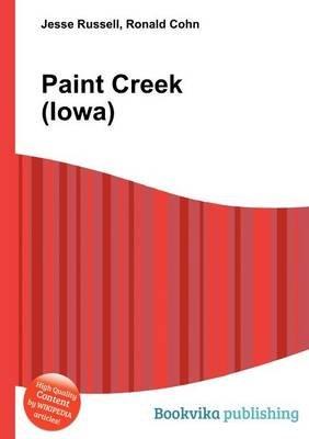 Paint Creek (Iowa) (Paperback): Jesse Russell, Ronald Cohn