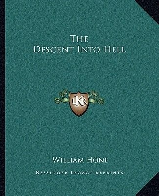 The Descent Into Hell (Paperback): William Hone