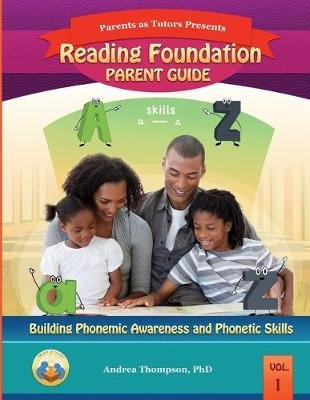 Reading Foundation Parent Guide - Building Phonemic Awareness and Phonetic Skills (Paperback): Tovaun McNeil