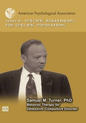 Behavior Therapy for Obsessive-Compulsive Disorder (DVD Audio): Samuel M. Turner