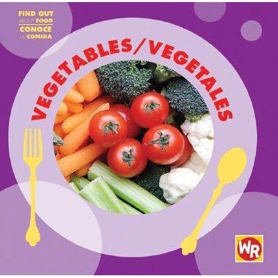 Vegetables/Vegetales (English, Spanish, Hardcover): Tea Benduhn