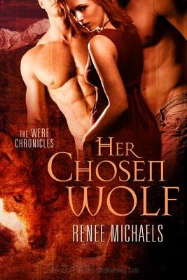 Her Chosen Wolf (Electronic book text): Renee Michaels
