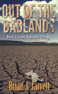 Out of the Badlands (Paperback): Brian J Jarrett