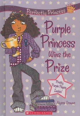 Purple Princess Wins the Prize (Hardcover, Turtleback Scho): Alyssa Crowne