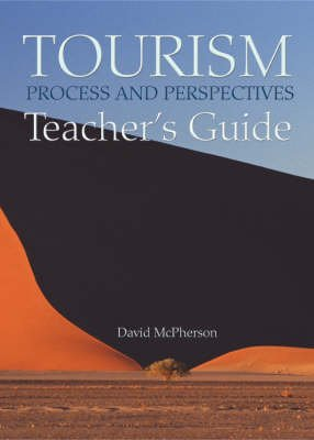 Tourism - Process & Perspectives - Teacher's Guide (CD-ROM): David McPherson