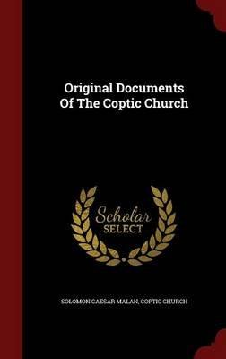 Original Documents of the Coptic Church (Hardcover): Solomon Caesar Malan, Coptic Church