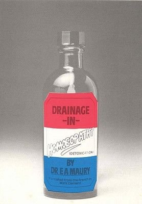 Drainage In Homoeopathy (Paperback): E.A. Maury