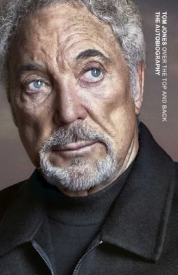Over The Top And Back - The Autobiography (Paperback): Tom Jones